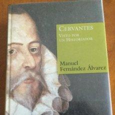 Libros de segunda mano: CERVANTES VISTO POR UN HISTORIADOR. MANUEL FERNÁNDEZ ÁLVAREZ.. Lote 206797701