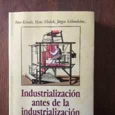 Livros em segunda mão: INDUSTRIALIZACIÓN ANTES DE LA INDUSTRIALIZACIÓN. PETER KRIEDTE, HANS MEDICK, JÜRGEN SCHLUMBOB.. Lote 110269507