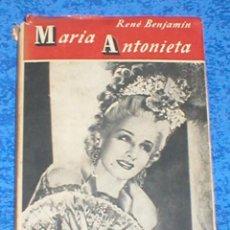 Libros de segunda mano: LIBRO MARIA ANTONIETA DE RENE BENJAMIN ORIGINAL 1944 EDITORIAL JUVENTUD 1ª EDICIÓN CON SOBRECUBIERTA. Lote 110291871