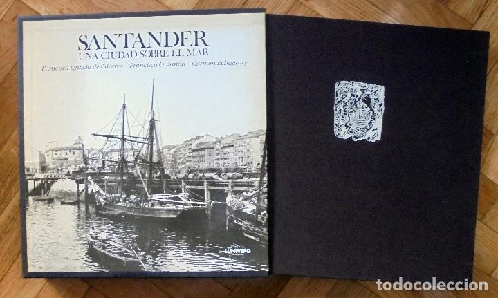 SANTANDER UNA CIUDAD SOBRE EL MAR-FRANCISCO IGNACIO DE CÁCERES–FRANCISCO ONTAÑON-CARMEN ECHEGARAY (Libros de Segunda Mano - Historia Moderna)