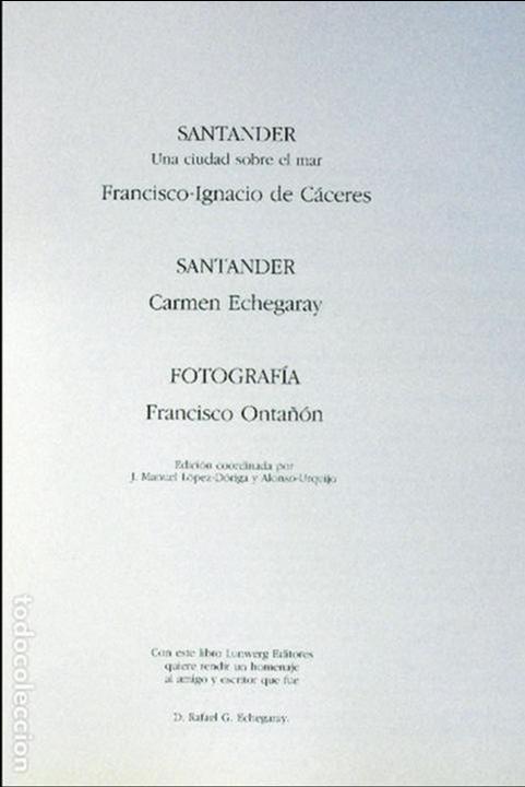Libros de segunda mano: SANTANDER UNA CIUDAD SOBRE EL MAR-FRANCISCO IGNACIO DE CÁCERES–FRANCISCO ONTAÑON-CARMEN ECHEGARAY - Foto 2 - 110352255