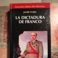 Libros de segunda mano: LA DICTADURA DE FRANCO - JAVIER TUSELL - GRANDES OBRAS DE HISTORIA 1. Lote 110663199