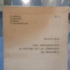 Libros de segunda mano: UNA APROXIMACION AL ESTUDIO DE LAS GERMANIAS DE MALLORCA, JOSE JUAN VIDAL. Lote 110793039