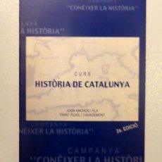Libros de segunda mano: CURS HISTÒRIA DE CATALUNYA - CAMPANYA CONÈIXER LA HISTÒRIA ROSA SENSAT - JOAN AMORÓS. Lote 107162575