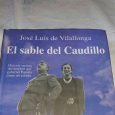 Libros de segunda mano: EL SABLE DEL CAUDILLO DE JOSÉ LUIS DE VILALLONGA. Lote 110885396
