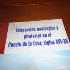 Libros de segunda mano: TEMPORALES, NAUFRAGIOS Y PIRATERÍAS EN EL PUERTO DE LA CRUZ SIGLOS XVI-XX TENERIFE (VIALE F.) 2001. Lote 110938119