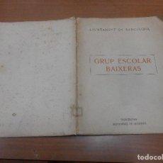 Libros de segunda mano: AJUNTAMENT DE BARCELONA GRUP ESCOLAR BAIXERAS BARCELONA 1917. Lote 111336075