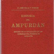 Libros de segunda mano: HISTORIA DEL AMPURDÁN D. JOSÉ PELLA Y FORGAS . Lote 111349463