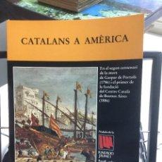 Libros de segunda mano: CATALANS A AMÈRICA. FUNDACIÓ JAUME I. 1986. Lote 111402999