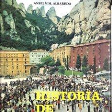 Libros de segunda mano: HISTORIA DE MONTSERRAT - ANSELM M ALBAREDA. Lote 111499135