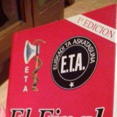 Libros de segunda mano: EL FINAL DE ETA.ALVARO BAEZA.1 EDICION.2005. Lote 111802007