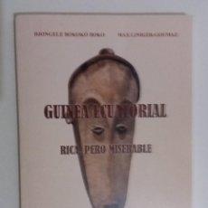 Libros de segunda mano: GUINEA ECUATORIAL RICA PERO MISERABLE - D. BOKOKÓ BOKO / M. LINIGER-GOUMAZ (ILUSTRADO). Lote 111804235