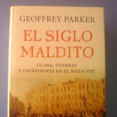 Libros de segunda mano: EL SIGLO MALDITO CLIMA GUERRAS CATASTROFES SIGLO XVII GEOFFREY PARKER EDITORIAL PLANETA 2013 NUEVO. Lote 111981959