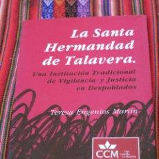 Libros de segunda mano: LA SANTA HERMANDAD DE TALAVERA. INSTITUCION TRADICIONAL VIGILANCIA Y JUSTICIA EN DESPOBLADOS.TOLEDO.. Lote 112009079