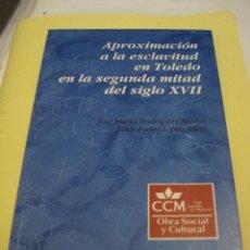 Libros de segunda mano: APROXIMACION A LA ESCLAVITUD EN TOLEDO EN LA SEGUNDA MITAD DEL SIGLO XVII.. Lote 112087399