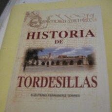Libros de segunda mano: HISTORIA DE TORDESILLAS ( VALLADOLID ). EDICION FACSIMIL.. Lote 112088023