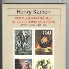 Libros de segunda mano: H.KAMEN. VOCABULARIO BÁSICO DE LA HISTORIA MODERNA. ESPAÑA Y AMERICA 1450-1750. ED CRÍTICA 1986. Lote 146569726