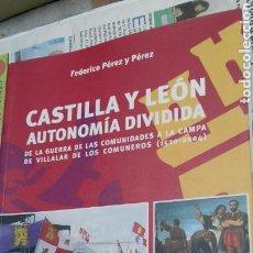 Libros de segunda mano: CASTILLA Y LEON.AUTONOMIA DIVIDIDA.FEDERICO PEREZ PEREZ. Lote 112207296