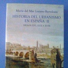 Libros de segunda mano: HISTORIA DEL URBANISMO EN ESPAÑA II (SIGLOS XVI, XVII Y XVIII) CATEDRA 1ª EDICION 2011 NUEVO. Lote 112209335
