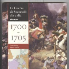 Libros de segunda mano: LA GUERRA DE SUCCESSIÓ DIA A DIA. 1700-1705. LA PRIMERA GUERRA GLOBAL. SAPIENS . Lote 112217847