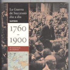 Libros de segunda mano: LA GUERRA DE SUCCESSIÓ DIA A DIA. 1760-1900. EL RENAIXEMENT DE CATALUNYA. SAPIENS . Lote 112217955