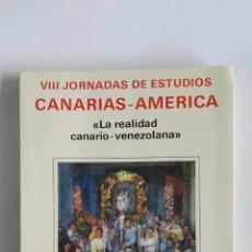Libros de segunda mano: VIII JORNADAS DE ESTUDIOS CANARIAS-AMÉRICA LA REALIDAD CANARIO-VENEZOLANA 1988. Lote 112420238