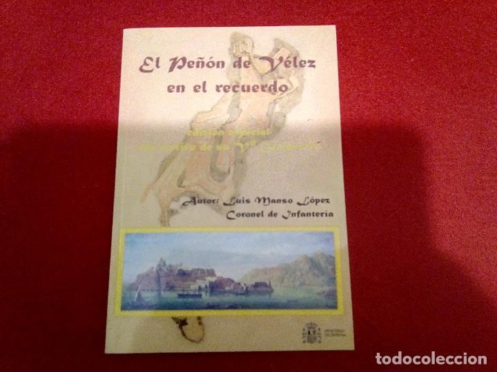 EL PEÑON DE VELEZ EN EL RECUERDO. CORONEL LUIS MANOS LÓPEZ (Libros de Segunda Mano - Historia Moderna)