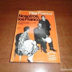 Libros de segunda mano: NOSOTROS, LOS FRANCO (PILAR FRANCO) ED. PLANETA 1980. Lote 113036039