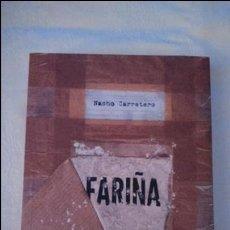 Libros de segunda mano: FARIÑA. HISTORIA E INDISCRECIONES DEL NARCOTRAFICO EN GALICIA.NACHO CARRETERO (LOTE MUY BUSCADO). Lote 115654635