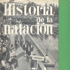Libros de segunda mano: HISTORIA DE LA NATACIÓN ESPAÑOLA. COMITÉ OLÍMPICO ESPAÑOL, 1962. JOAQUÍN MORERA. Lote 113107799