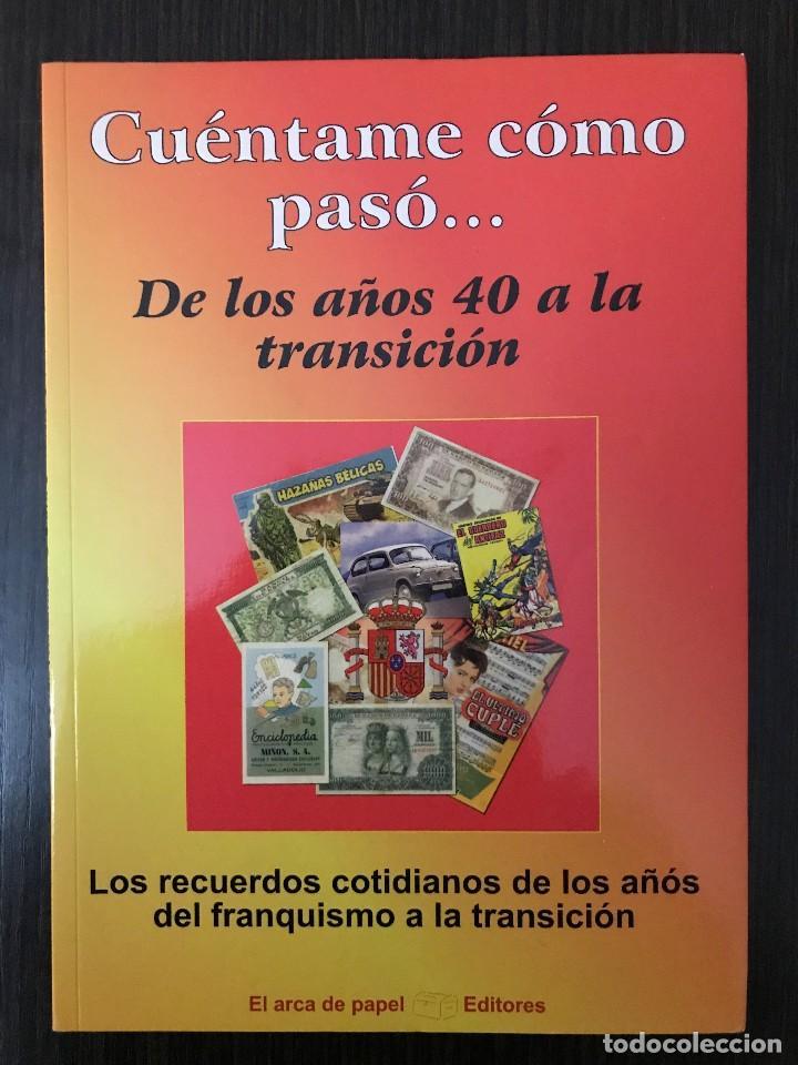 CUÉNTAME CÓMO PASÓ... - DE LOS AÑOS 40 A LA TRANSICIÓN (Libros de Segunda Mano - Historia Moderna)