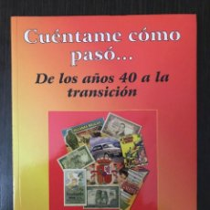 Libros de segunda mano: CUÉNTAME CÓMO PASÓ... - DE LOS AÑOS 40 A LA TRANSICIÓN. Lote 113176587