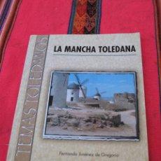 Libros de segunda mano: LA MANCHA TOLEDANA - FERNANDO JIMENEZ DE GREGORIO. TEMAS TOLEDANOS - TOLEDO - 2000.. Lote 113196831