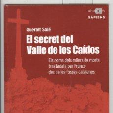 Libros de segunda mano: QUERALY SOLÉ. EL SECRET DEL VALLE DE LOS CAÍDOS. NOMBRE DE TODOS LOS ENTERRADOS Y PROCEDENCIAS.. Lote 113590959