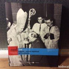 Libros de segunda mano: EL FRANQUISMO AÑO A AÑO - 1949 ESPAÑA, RESERVA ESPIRITUAL DE OCCIDENTE. . Lote 113708831