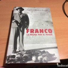 Libros de segunda mano: FRANCO. LA PASIÓN POR EL PODER - CARLOS BLANCO ESCOLA. Lote 113710619