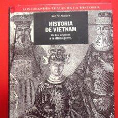 Libros de segunda mano: HISTORIA DE VIETNAM * 1994 * DE LOS ORÍGENES A LA ÚLTIMA GUERRA. Lote 113811239