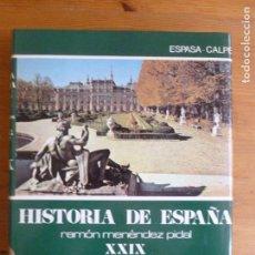 Libros de segunda mano: HISTORIA DE ESPAÑA / TOMO XXIX ** LA EPOCA DE LOS PRIMEROS BORBONES / RAMON MENENDEZ PIDAL. Lote 113943307