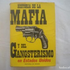 Libros de segunda mano: LIBRERIA GHOTICA. HISTORIA DE LA MAFIA Y DEL GANSTERISMO EN ESTADOS UNIDOS. 1973. ILUSTRADO.. Lote 114030055