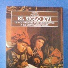 Libros de segunda mano: EL SIGLO XVI GRANDES DESCUBRIMIENTOS CONTRARREFORMA MICHEL PERONNET AKAL 1ª EDICION 1990 NUEVO. Lote 114032663