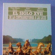 Libros de segunda mano: EL SIGLO XVII CONTRARREFORMA LUCES MOLINIER PERONNET EDICIONES AKAL 1ª EDICION 1991 BUEN ESTADO. Lote 114033635