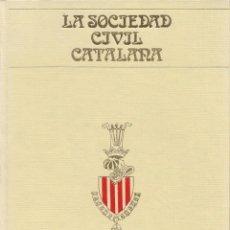 Libros de segunda mano: LA SOCIEDAD CIVIL CATALANA. Lote 114086091