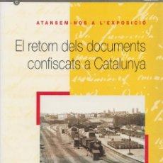 Libros de segunda mano: ATANSEM-NOS A L'EXPOSICIÓ: EL RETORN DELS DOCUMENTS CONFISCATS A CATALUNYA. Lote 114125631