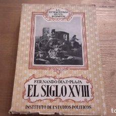 Libros de segunda mano: EL SIGLO XVIII. FERNANDO DIAZ PLAJA. Lote 114162355