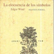 Libros de segunda mano: LA ELOCUENCIA DE LOS SIMBOLOS. ESTUDIO SOBRE ARTE HUMANISTA.EDGAR WIND. ALIANZA EDITORIAL. 1993.. Lote 114515363