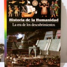 Libros de segunda mano: HISTORIA DE LA HUMANIDAD LAROUSSE: LA ERA DE LOS DESCUBRIMIENTOS.. Lote 114564591