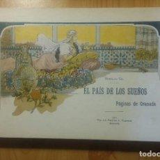 Libros de segunda mano: EL PAÍS DE LOS SUEÑOS. PÁGINAS DE GRANADA. FASCÍMIL. RODOLFO GIL . Lote 114605087