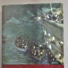 Libros de segunda mano: LIBRO,LA ULTIMA NOCHE DEL TITANIC, AÑO 1958,UNICO CON SOBRECUBIERTA,FOTOGRAFIAS DE EPOCA,HUNDIMIENTO. Lote 114658303