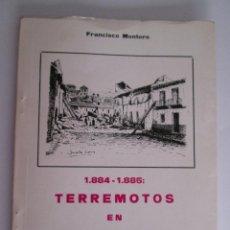 Libros de segunda mano: TERREMOTOS EN VELEZ MALAGA - 1884-1885 - FRANCISCO MONTORO - 1980 - 103 PAGINAS RUSTICA. Lote 114669231