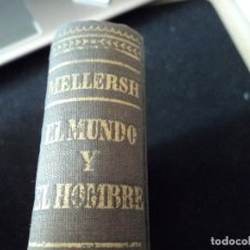 Libros de segunda mano: EL MUNDO Y EL HOMBRE H. E. L. MELLERSH EDIT AYMA AÑO 1954. Lote 114708339